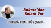 Ankara'dan Selam Var