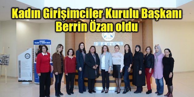 ATSO Kadın Girişimciler Kurulu Başkanı Berrin Özan oldu