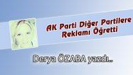 AK Parti Diğer Partilere Reklamı Öğretti