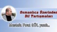 Osmanlıca Üzerinden Dil Tartışmaları