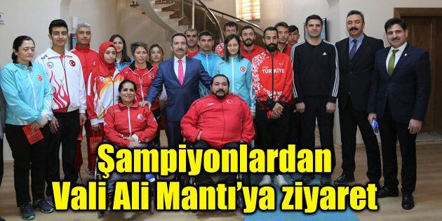 Şampiyonlardan Vali Ali Mantı'ya ziyaret