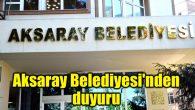 Aksaray Belediyesi'nden duyuru