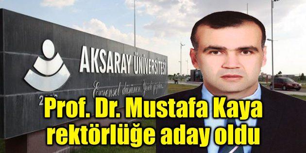 Prof. Dr. Mustafa Kaya rektörlüğe aday oldu