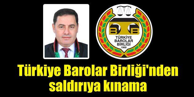 Türkiye Barolar Birliği'nden saldırıya kınama