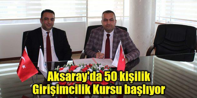 Aksaray'da 50 kişilik Girişimcilik Kursu başlıyor