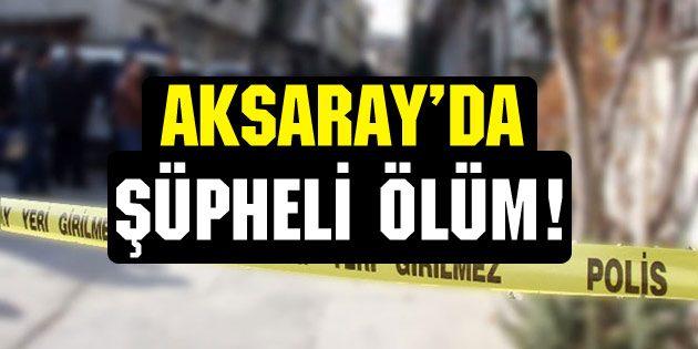 Aksaray'da otomobilde şüpheli ölüm!