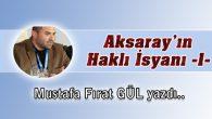 Aksaray'ın Haklı İsyanı -1-