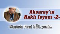 Aksaray'ın Haklı İsyanı -2-
