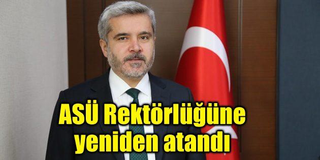 Prof. Dr. Yusuf Şahin ASÜ Rektörlüğüne yeniden atandı