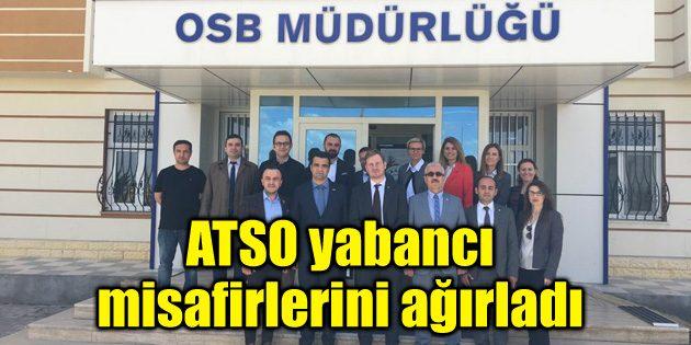 ATSO yabancı misafirlerini ağırladı