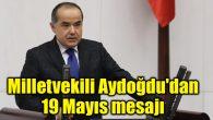 Milletvekili Aydoğdu'dan 19 Mayıs mesajı