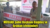 MÜSİAD Şube Başkanı Dağdaş'ın Arakan izlenimleri