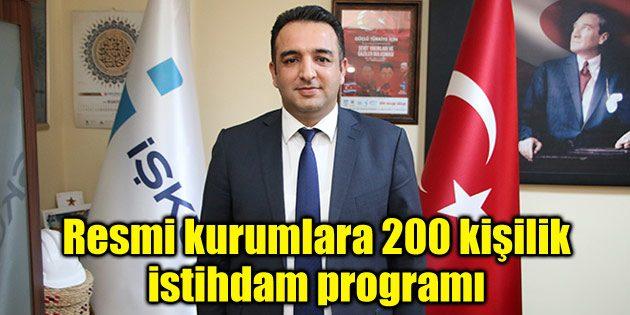 Resmi kurumlara 200 kişilik istihdam programı
