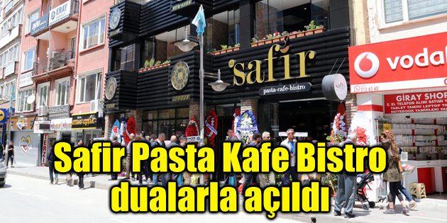 Safir Pasta Kafe Bistro dualarla açıldı