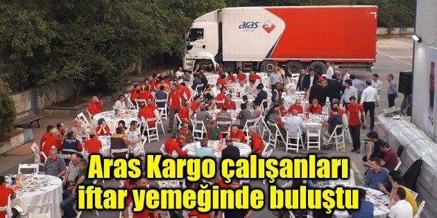 Aras Kargo, Aksaray'daki çalışanlarıyla iftar yemeğinde buluştu