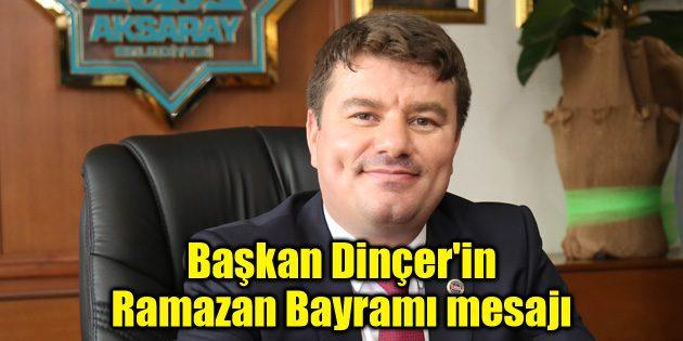 Başkan Dinçer'in Ramazan Bayramı mesajı