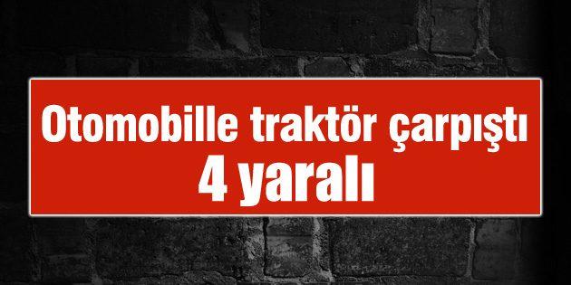 Aksaray'da traktör ile otomobil çarpıştı: 4 yaralı