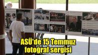 ASÜ'de 15 Temmuz fotoğraf sergisi