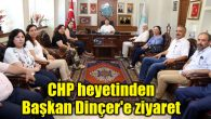 CHP heyetinden Başkan Dinçer'e nezaket ziyareti