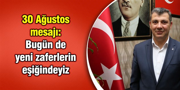 Altınsoy: Bugün de yeni zaferlerin eşiğindeyiz