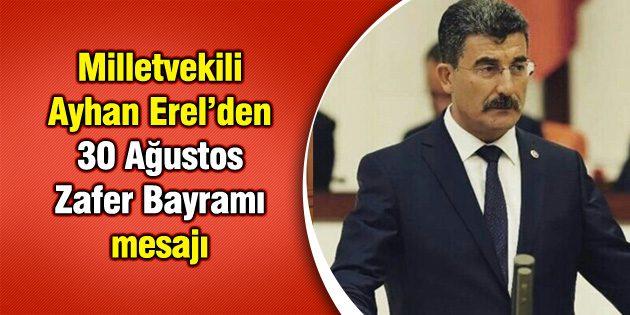 Milletvekili Ayhan Erel'den 30 Ağustos mesajı
