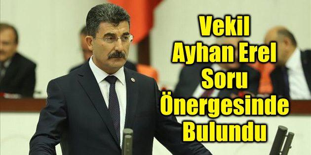 Vekil Ayhan Erel'den Tarım Bakanı'na soru önergesi