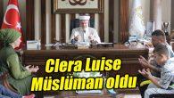 Clera Luise Müslüman oldu