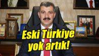 Ak Parti İl Başkanı Altınsoy: Eski Türkiye yok artık!