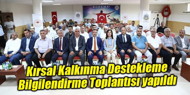 Kırsal Kalkınma Destekleme Bilgilendirme Toplantısı yapıldı
