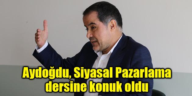 Milletvekili Aydoğdu, Siyasal Pazarlama dersine konuk oldu