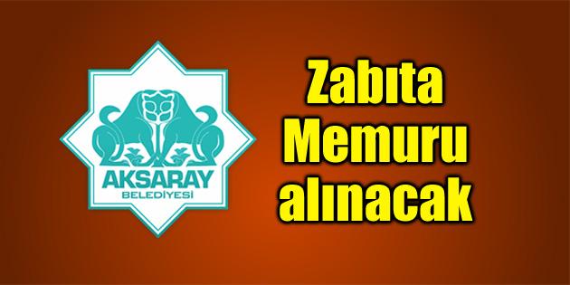 Aksaray Belediyesi'ne 27 Zabıta Memuru alınacak