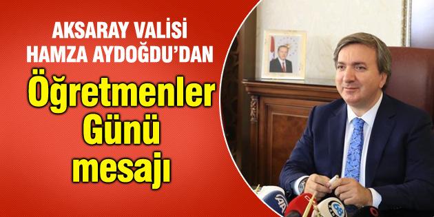 Vali Aydoğdu'dan 24 Kasım Öğretmenler Günü mesajı