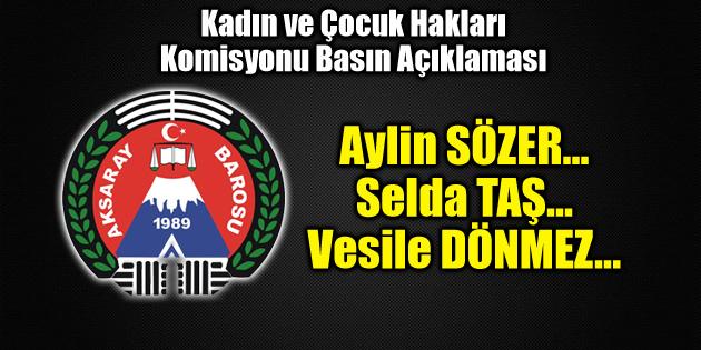 Aksaray Barosu Kadın Hakları Komisyonu'ndan kadın cinayetlerine tepki
