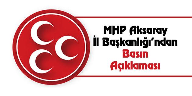 MHP Aksaray İl Başkanlığı'ndan basın açıklaması