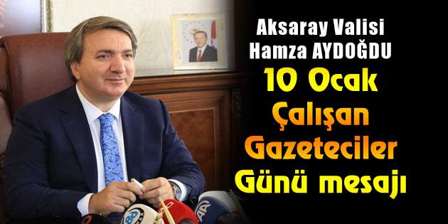 Vali Hamza Aydoğdu'nun 10 Ocak Çalışan Gazeteciler Günü mesajı
