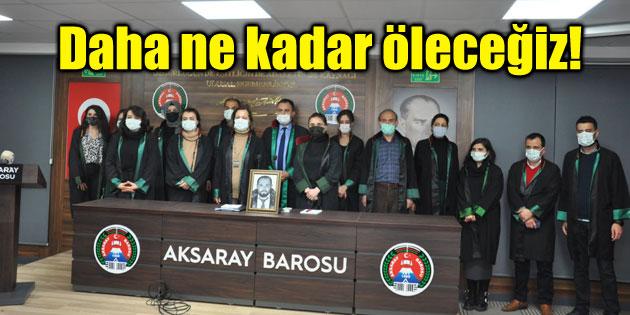 Aksaray Barosu'ndan Av. Ersin Arslan açıklaması