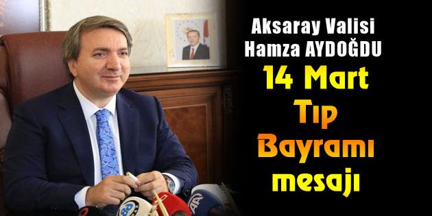 Vali Hamza Aydoğdu'dan 14 Mart Tıp Bayramı mesajı