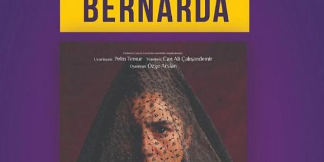 """Festivalin Dördüncü Oyunu """"Bernarda"""""""