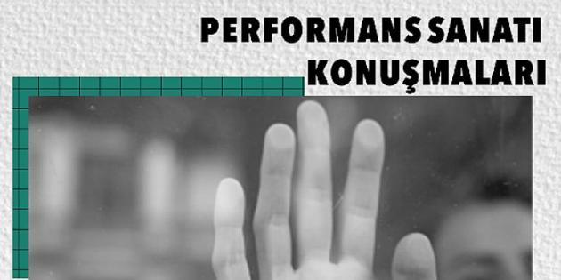 """""""Performans Sanat Konuşmaları'' Seminer Dizisi Başlıyor"""