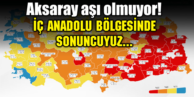 Aksaray aşı olmuyor! İç Anadolu Bölgesi'nde sonuncuyuz