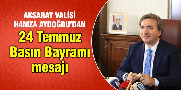 Vali Aydoğdu'nun 24 Temmuz Basın Bayramı mesajı