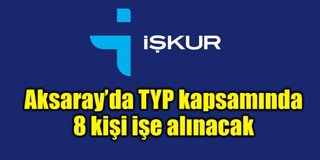 Aksaray İŞKUR'dan 8 kişilik TYP işçisi alımı
